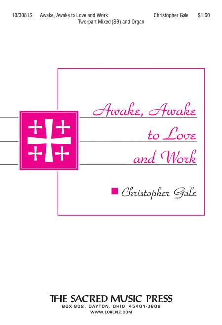 Awake, Awake to Love and Work