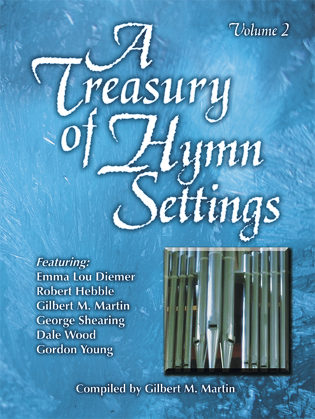 A Treasury of Hymn Settings, Volume 2