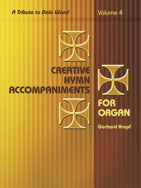 Creative Hymn Accompaniments for Organ, Vol. 4