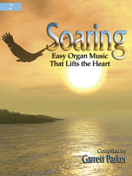 Soaring: Easy Organ Music that Lifts the Heart