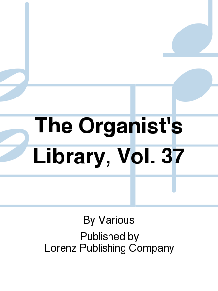 The Organist's Library, Vol. 37