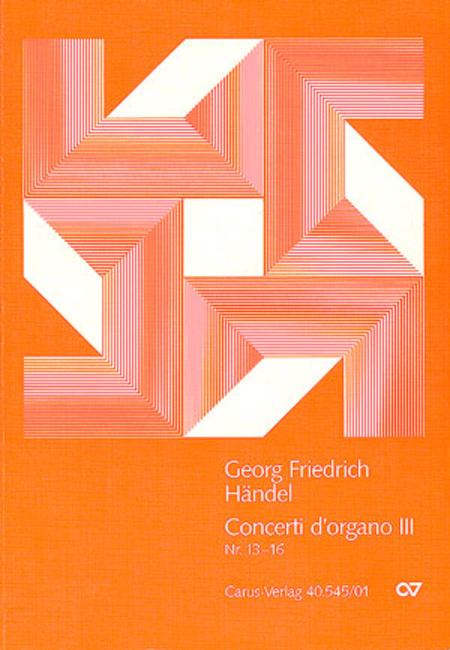 Handel: Concerti d'organo Nr. 13-16