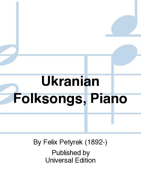 Ukranian Folksongs, Piano