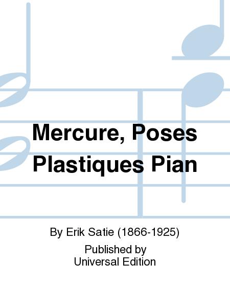 Mercure, Poses Plastiques Pian