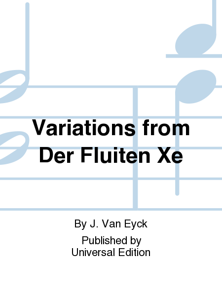 Variations From Der Fluiten Xe