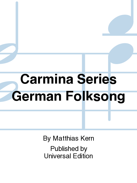 Carmina Series German Folksong
