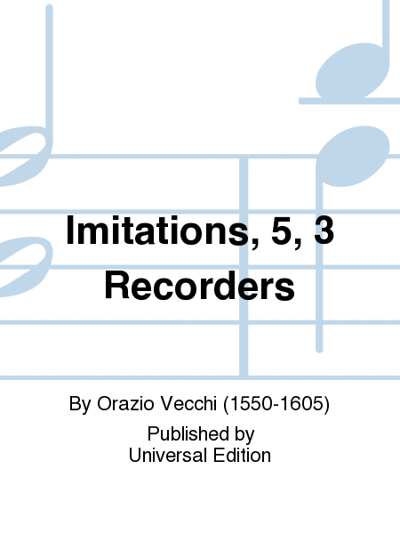 Imitations, 5, 3 Recorders