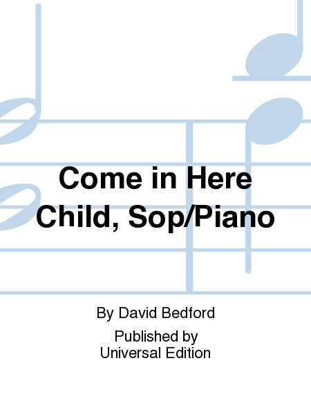 Come in Here Child, Sop/Piano