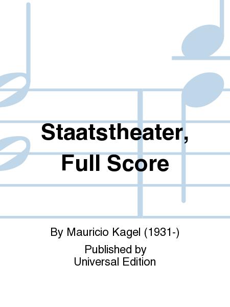 Staatstheater, Full Score