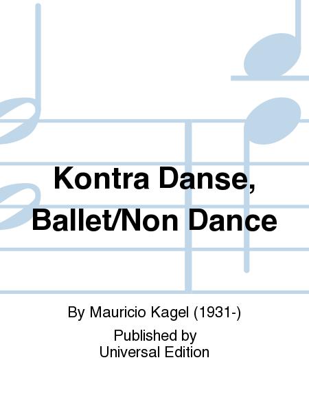 Kontra Danse, Ballet/Non Dance