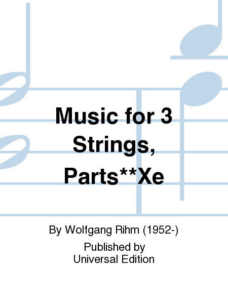 Music for 3 Strings, Parts**Xe
