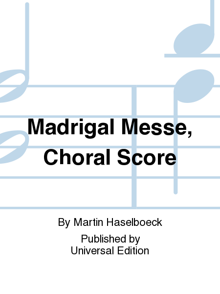 Madrigal Messe, Choral Score