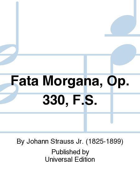 Fata Morgana, Op. 330, F.S.