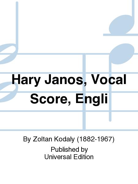 Hary Janos, Vocal Score, Engli