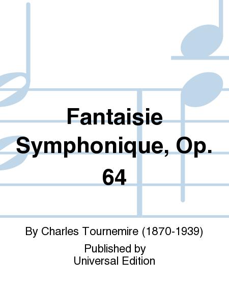 Fantaisie Symphonique, Op. 64