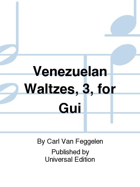 Venezuelan Waltzes, 3, For Gui