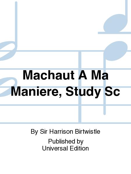 Machaut A Ma Maniere, Study Sc