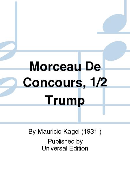 Morceau De Concours, 1/2 Trump