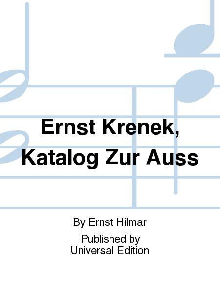 Ernst Krenek, Katalog Zur Auss