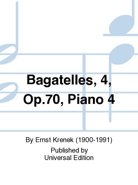 Bagatelles, 4, Op.70, Piano 4