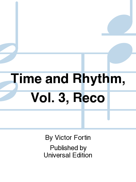 Time and Rhythm, Vol. 3, Reco