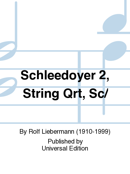 Schleedoyer 2, String Qrt, Sc/