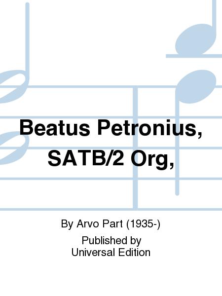 Beatus Petronius, SATB/2 Org,