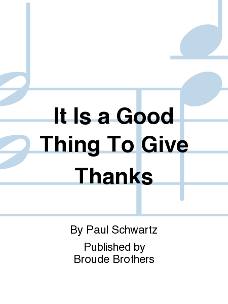 It Is a Good Thing To Give Thanks