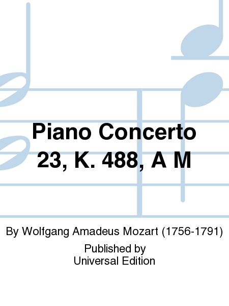 Piano Concerto 23, K. 488, A M