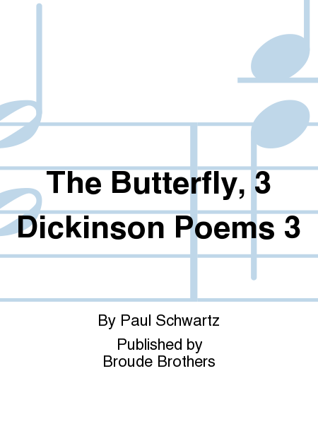 The Butterfly, 3 Dickinson Poems 3