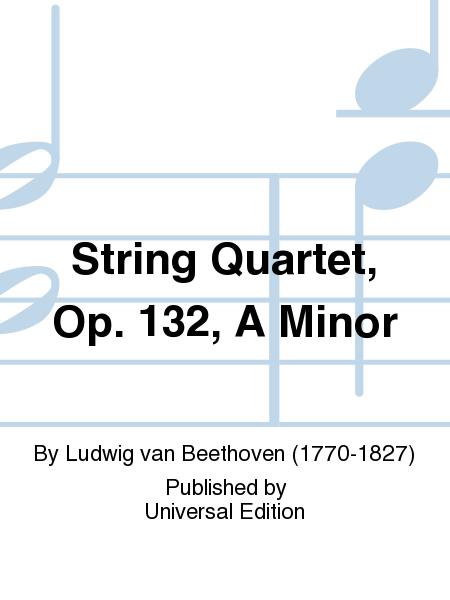String Quartet, Op. 132, A Minor
