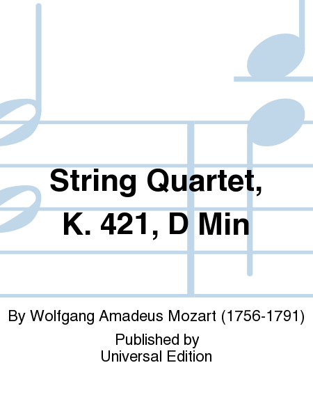 String Quartet, K. 421, D Min
