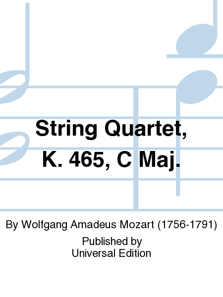 String Quartet, K. 465, C Maj.