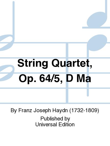 String Quartet, Op. 64/5, D Ma