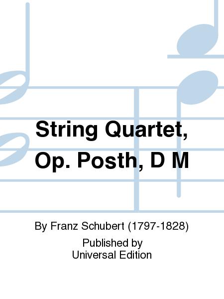 String Quartet, Op. Posth, D M