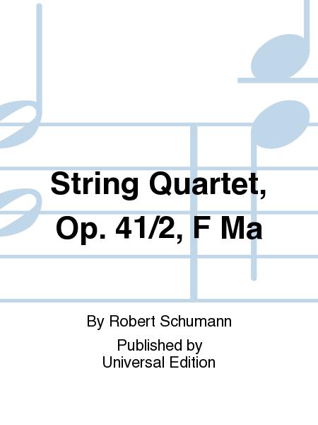 String Quartet, Op. 41/2, F Ma
