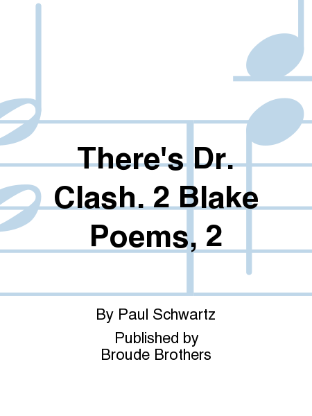 There's Dr. Clash. 2 Blake Poems, 2
