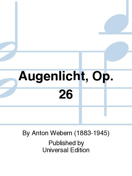 Augenlicht, Op. 26