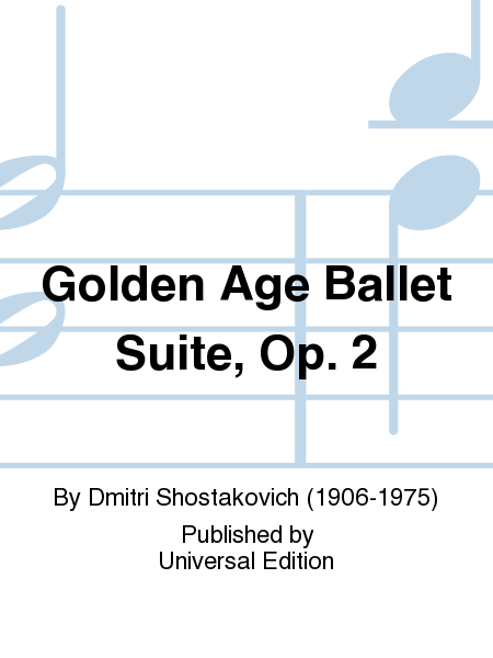 Golden Age Ballet Suite, Op. 2