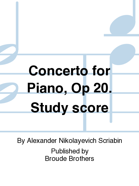 Concerto for Piano, Op 20. Study score