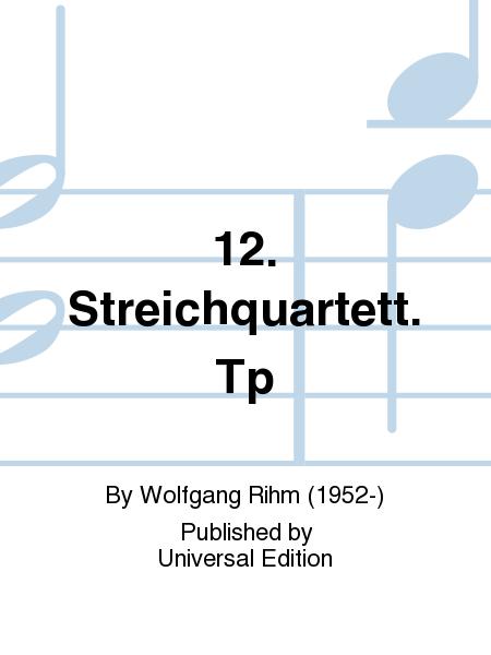 12. Streichquartett. Tp