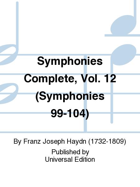 Symphonies Complete, Vol. 12 (Symphonies 99-104)