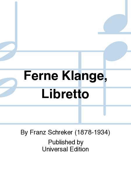 Ferne Klange, Libretto