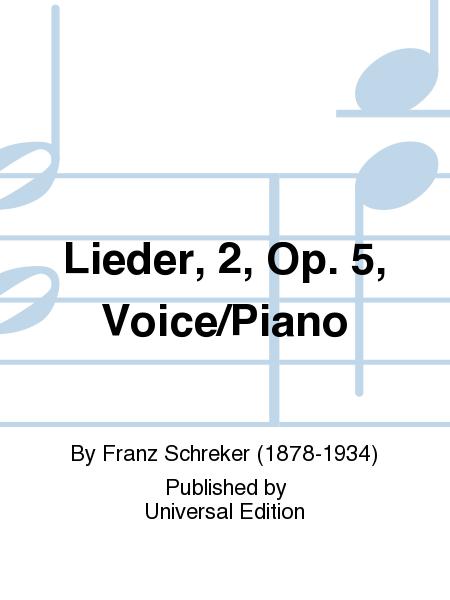 Lieder, 2, Op. 5, Voice/Piano