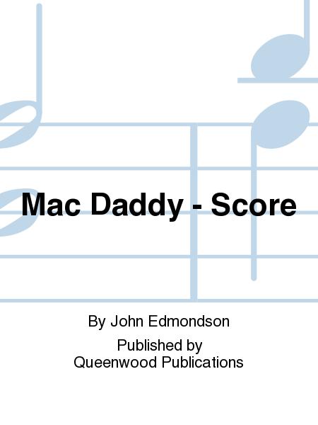 Mac Daddy - Score