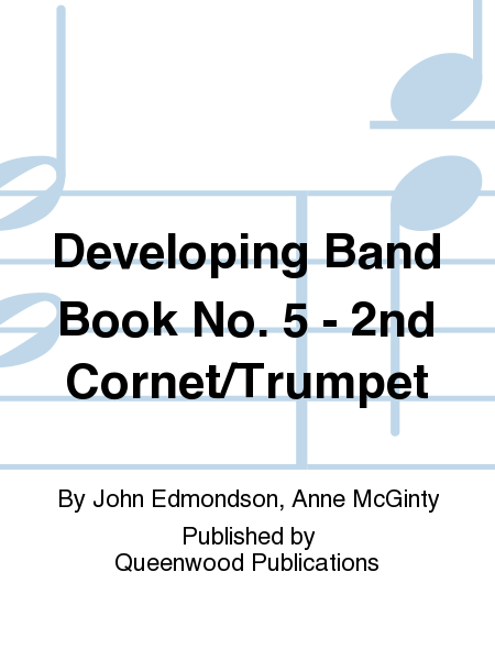 Developing Band Book No. 5 - 2nd Cornet/Trumpet