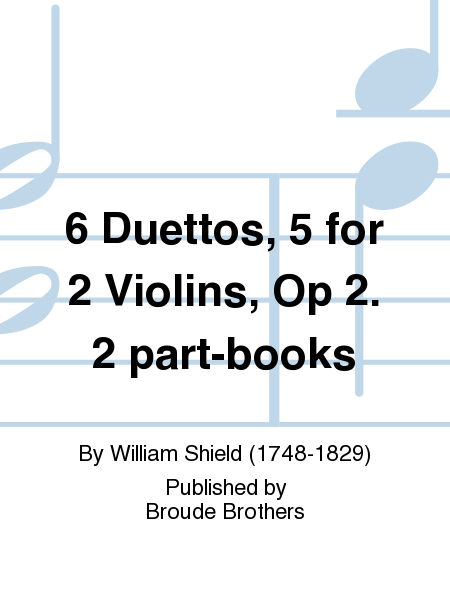 6 Duettos, 5 for 2 Violins, Op 2. 2 part-books