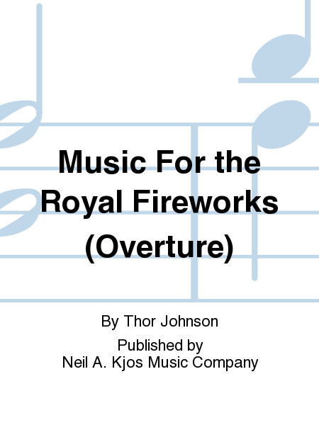 Music For the Royal Fireworks (Overture)