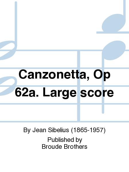 Canzonetta, Op 62a. Large score