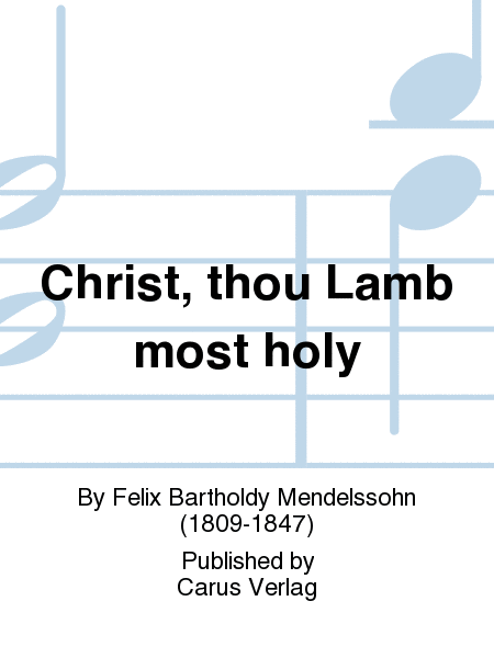 Christ, thou Lamb most holy (Christe, du Lamm Gottes)